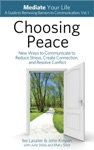 Choosing Peace New Ways To Communicate To Reduce Stress Create Connection And Resolve Conflict