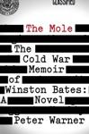 The Mole The Cold War Memoir Of Winston Bates