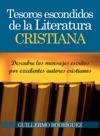 Tesoros Escondidos De La Literatura Cristiana Descubre Los Mensajes Escritos Por Excelentes Autores Cristianos