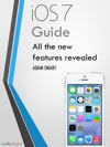 Guide For IOS 7 - Tips Tricks And All The Secret Features Exposed For Your IPhone And IPod Touch