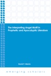 The Interpreting Angel Motif In Prophetic And Apocalyptic Literature