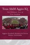 Texas AM Aggies IQ The Ultimate Test Of True Fandom