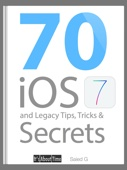 70 iOS 7 and Legacy Tips, Tricks & Secrets - Saied G Cover Art