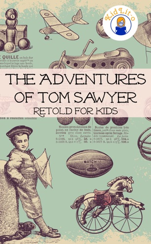 The Adventures of Tom Sawyer Retold for Kids Beginner Reader Classics
