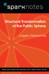 Structural Transformation Of The Public Sphere SparkNotes Philosophy Guide