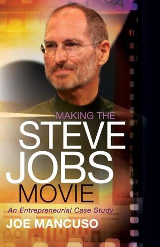 Making the Steve Jobs Movie