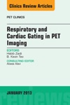Respiratory And Cardiac Gating In PET An Issue Of PET Clinics