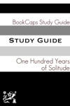 One Hundred Years Of Solitude A BookCaps Study Guide