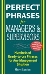 Perfect Phrases For Managers And Supervisors  Hundreds Of Ready-to-Use Phrases For Any Management Situation