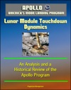 Apollo And Americas Moon Landing Program Lunar Module Touchdown Dynamics An Analysis And A Historical Review Of The Apollo Program
