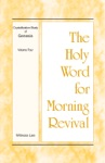 The Holy Word For Morning Revival - Crystallization-Study Of Genesis Volume 4