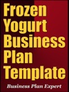 Frozen Yogurt Business Plan Template Including 6 Special Bonuses