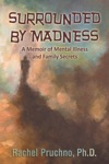 Surrounded By Madness A Memoir Of Mental Illness And Family Secrets