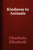 Charlotte Elizabeth - Kindness to Animals artwork