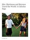 Mrs Martineau And Beyonce Travel The World A Calculus Saga