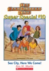 The Baby-Sitters Club Super Special 10 Sea City Here We Come