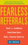 Fearless Referrals Boost Your Confidence Break Down Doors And Build A Powerful Client List