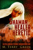 M. Terry Green - Shaman, Healer, Heretic  artwork