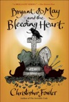 Bryant  May And The Bleeding Heart