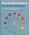 Gary Goldschneiders Everyday Astrology