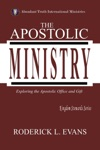 The Apostolic Ministry Exploring The Apostolic Office And Gift