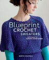 Blueprint Crochet Sweaters