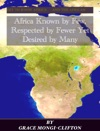 Africa Known By Few Respected By Fewer Yet Desired By Many