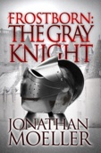 Jonathan Moeller - Frostborn: The Gray Knight (Frostborn #1)  artwork