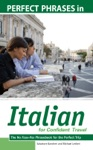 Perfect Phrases In Italian For Confident Travel  The No Faux-Pas Phrasebook For The Perfect Trip