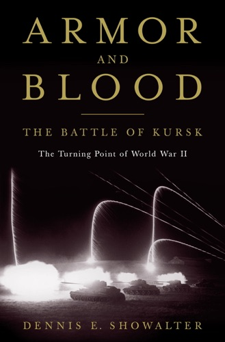 Armor and Blood The Battle of Kursk