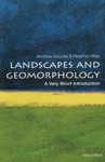 Landscapes And Geomorphology A Very Short Introduction