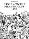 Ernie And The Piranha Club 1990