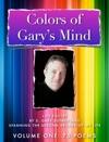Colors Of Garys Mind - Volume One -Enhanced Tablet  Desktop Version-