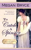 Megan Bryce - To Catch a Spinster (The Reluctant Bride Collection)  artwork
