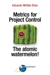 Metrics For Project Control - The Atomic Watermelon