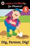 Dig Farmer Dig Ladybird Im Ready For Phonics Level 8 Enhanced Edition