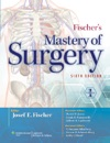 Fischers Mastery Of Surgery Sixth Edition