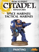 How to Paint Citadel Miniatures: Tactical Marines