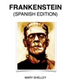 Frankenstein Spanish Edition