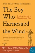 William Kamkwamba & Bryan Mealer - The Boy Who Harnessed the Wind  artwork
