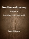 Northern Journey A Guide To Canadian Folk Music On CD