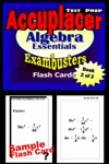Accuplacer Test Prep Algebra Essentials --Exambusters Flash Cards--Workbook 2 Of 3