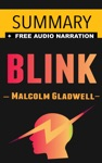 Blink The Power Of Thinking Without Thinking By Malcolm Gladwell -- Summary