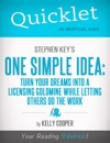 Quicklet On Stephen Keys One Simple Idea Turn Your Dreams Into A Licensing Goldmine While Letting Others Do The Word CliffNotes-like Summary And Analysis