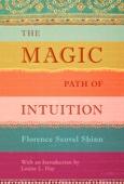 Florence Scovel Shinn - The Magic Path of Intuition  artwork