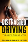 Distracted Driving The Multi-Tasking Myth