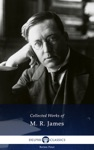 Delphi Collected Works Of M R James