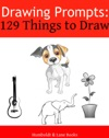 Drawing Prompts 129 Things To Draw