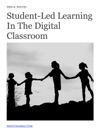 Student-Led Learning In The Digital Classroom