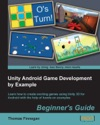 Unity Android Game Development By Example Beginners Guide